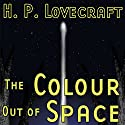 The Colour out of Space (Dramatized) Radio/TV Program by H. P. Lovecraft, Ron N. Butler Narrated by William L. Brown, Daniel Taylor, Hal Wiedeman, Juliana Finch, Bob Brown, Joe Ravenson, Sketch MacQuinor