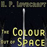 The Colour out of Space (Dramatized) | H. P. Lovecraft,Ron N. Butler