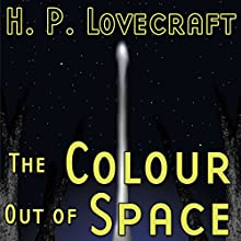 The Colour out of Space (Dramatized)  by H. P. Lovecraft, Ron N. Butler Narrated by William L. Brown, Daniel Taylor, Hal Wiedeman, Juliana Finch, Bob Brown, Joe Ravenson, Sketch MacQuinor