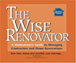The Wise Renovator: A Homeowner's Gui...