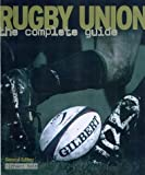 Rugby Union: The Complete Guide