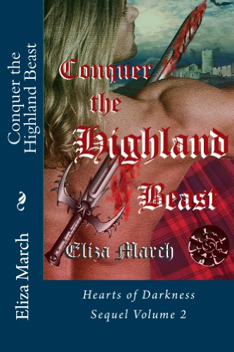 Eliza March - Conquer the Highland Beast: The Vampire Dylan Macgregor (Hearts of Darkness Book 2)