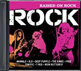ANIMALS, BAND, CANNED HEAT, CCS, DEEP PURPLE, JETHRO TULL, PROCOL HARUM, ATOMIC ROOSTER, KINKS, NICE, ELECTRIC LIGHT ORCHESTRA, FLEETWOOD MAC, JEFFERSON AIRPLANE, KANSAS YARDBIRDS Time Life ROCK - 2CD Raised On Rock (European Version)