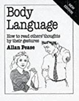 Body Language: How to Read Others' Thoughts by Their Gestures
