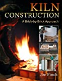 Kiln Construction: A Brick by Brick Approach