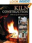 Kiln Construction: A Brick by Brick A...