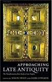 img - for Approaching Late Antiquity: The Transformation from Early to Late Empire book / textbook / text book