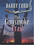 The Gunsmoke Trail (1587247941) by Barry Cord