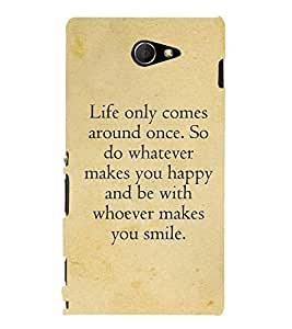 Life Quote Cute Fashion 3D Hard Polycarbonate Designer Back Case Cover for Sony Xperia M2 Dual :: Sony Xperia M2 Dual D2302