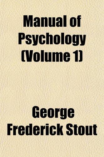 Manual of Psychology (Volume 1)