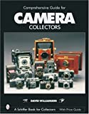 COMPREHENSIVE GUIDE FOR CAMERA COLLECTO (Schiffer Book for Collectors)