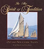 img - for In the Spirit of Tradition: Old and New Classic Yachts book / textbook / text book