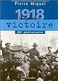 echange, troc Pierre Miquel - 1918. Images de la victoire