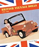 British Teenage Dolls: 1956-1984