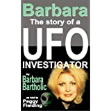 Barbara: The Story of a UFO Investigatorby Barbara Bartholic