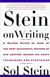 img - for Stein On Writing: A Master Editor of Some of the Most Successful Writers of Our Century Shares His Craft Techniques and Strategies book / textbook / text book