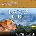 Rapid Fire: Raine Stockton Dog Mysteries, Book 2 Audiobook by Donna Ball Narrated by Donna Postel