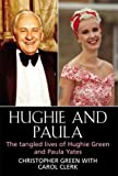img - for Hughie and Paula: The Tangled Lives of Hughie Green and Paula Yates book / textbook / text book