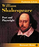William Shakespeare (Famous Lives) (0750244933) by Ross, Stewart