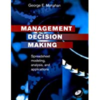 Management Decision Making: Spreadsheet Modeling, Analysis, and Application