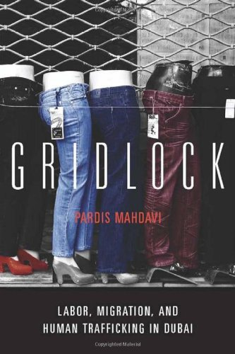 Gridlock: Labor, Migration, and Human Trafficking in Dubai