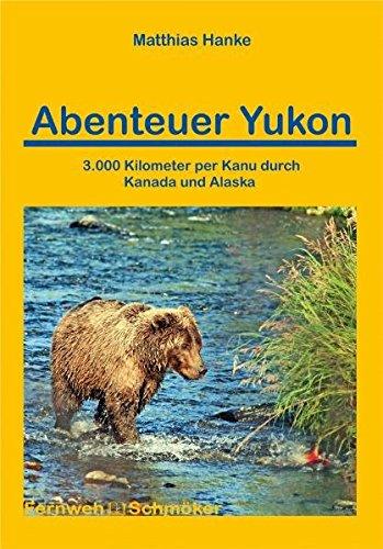 abenteuer-yukon-3000-kilometer-mit-dem-kanu-durch-kanada-und-alaska