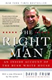 The Right Man: An Inside Account of the Bush White House (0812966953) by Frum, David