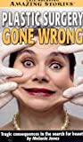 Plastic Surgery Gone Awry (Late Breaking Amazing Stories)