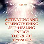 Activating and strengthening self-healing energy through hypnosis | Michael Bauer