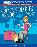 The Princess Diaries: Complete & Unabridged: Mia Goes Fourth