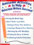 img - for Awesome Activites to Help Reluctant Writers Succeed: Strategies, Min-Lessons, and Motivating Activites to Boost Writing Skills and Writing Confidence book / textbook / text book