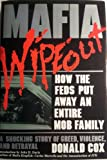 img - for Mafia Wipeout: How the Feds Put Away an Entire Mob Family book / textbook / text book