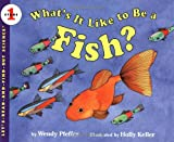 img - for What's It Like to Be a Fish? (Let's-Read-and-Find-Out Science 1) book / textbook / text book