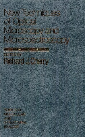 New Techniques Of Optical Microscopy And Microspectroscopy (Topics In Molecular And Structural Biology)