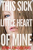 This Sick Little Heart of Mine: A Memoir of Love Gone Wrong