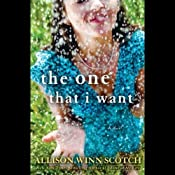 The One That I Want: A Novel | [Allison Winn Scotch]