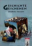 Geschichte und Geschehen. Ausgabe für die Berufliche Oberstufe: 11.-13. Schuljahr.Schülerbuch. Gesamtband title=