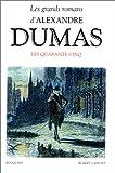 echange, troc Alexandre Dumas, Claude Schopp - Les Quarante-cinq