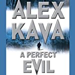A Perfect Evil (       UNABRIDGED) by Alex Kava Narrated by Richard Rowan