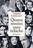 echange, troc Pierre Barillet - Quatre années sans relâche