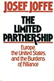 img - for The Limited Partnership: Europe, the United States, and the Burden of Alliance book / textbook / text book