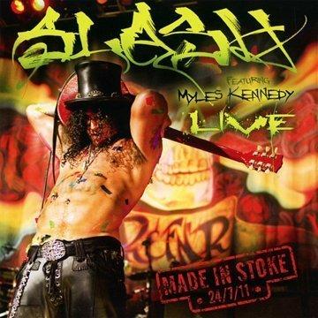 Made In Stoke 24/7/11 [Feat.Myles Kennedy] by Slash (2011) Audio CD