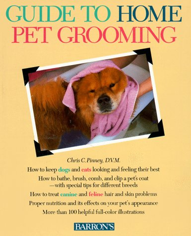 Guide to Home Pet Grooming (Pet reference books), Chris C. Pinney