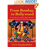 From Bombay to Bollywood: The Making of a Global Media Industry (Postmillennial Pop Series)