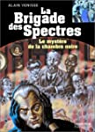 BRIGADE DES SPECTRES T3 : MYST�RE DE...