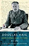 Douglas Haig Diaries and Letters 1914-1918 (0753820757) by Sheffield, Gary