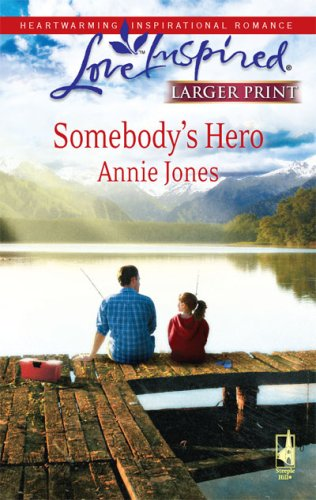 Somebody's Hero (Somebody, Book 3), Annie Jones
