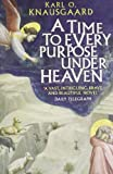 img - for A Time to Every Purpose Under Heaven book / textbook / text book