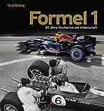 Formel 1: 40 Jahre Faszination und Leidenschaft