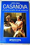CASANOVA EL ROSTRO OCULTO DE UN SEDUCTOR (8423922456) by CHILDS, J. RIVES